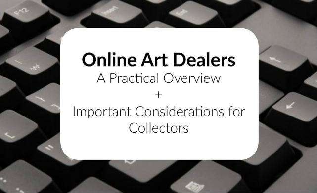 Online Art Dealers — A Practical Overview of The Fast-Growing Hunting Ground for Collectors